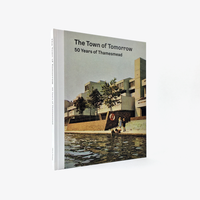 The Town of Tomorrow; 50 Years of Thamesmead