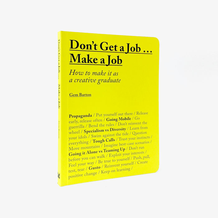 Don't Get a Job… Make a Job