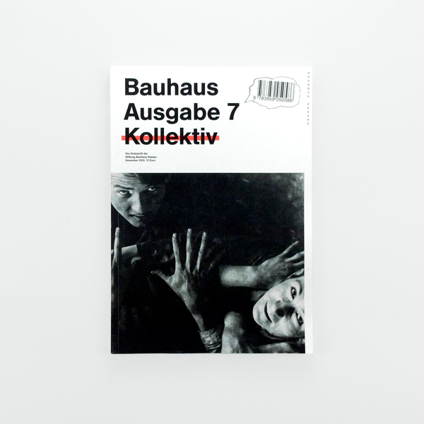 Bauhaus Issue 7 – Collective