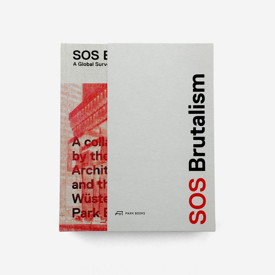 SOS Brutalism: A Global Survey