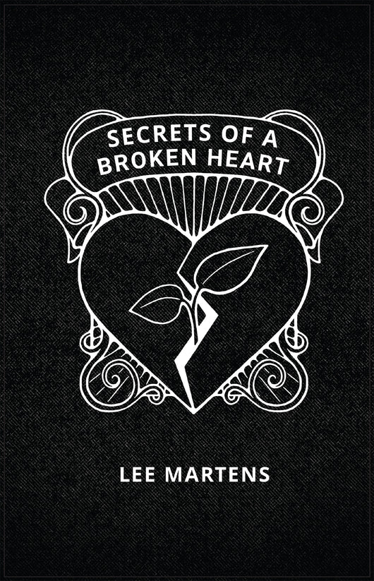 Secrets of a Broken Heart by Lee Martens - paperback