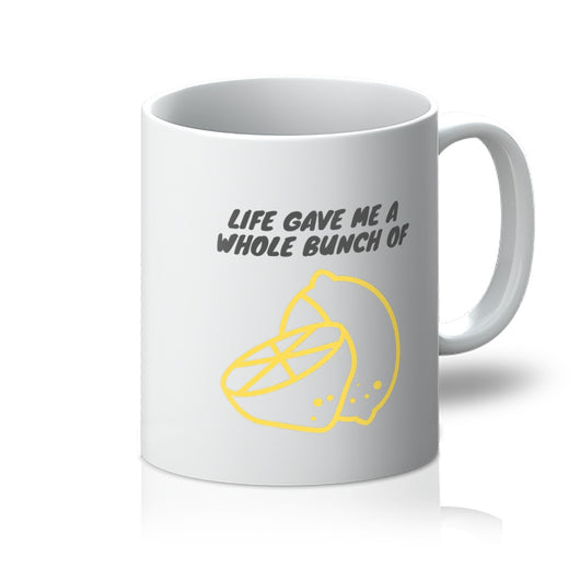 Funny Slogan Mug - Life Gave Me A Whole Bunch Of Lemons - White Front View