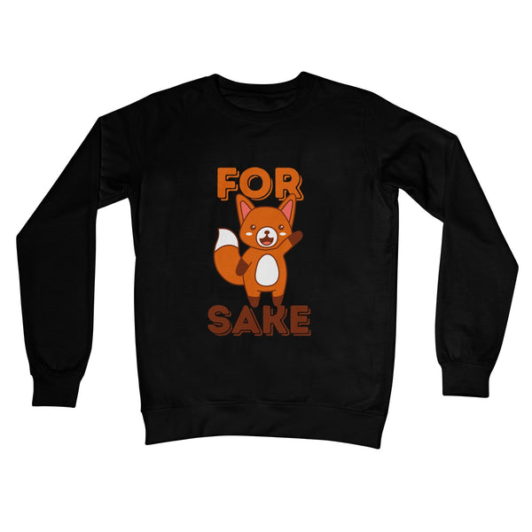 For Fox Sake Crew Neck Sweatshirt
