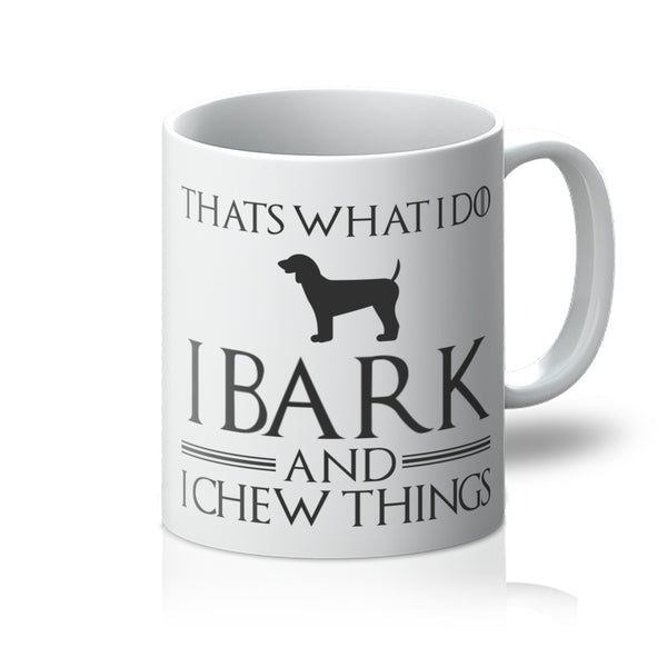Funny Game Of Thrones Mug - I Bark And I Chew Things - White Front View