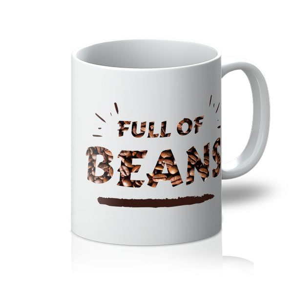 Funny Slogan Coffee Mug - Full Of Beans - White Front View