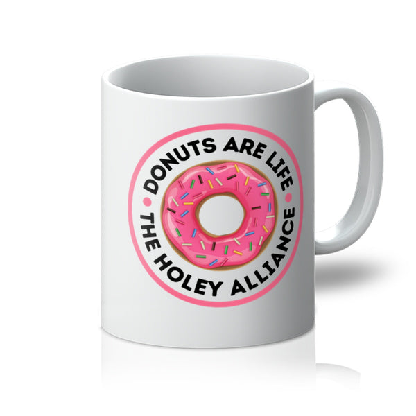 Donuts Are Life, The Holey Alliance Mug