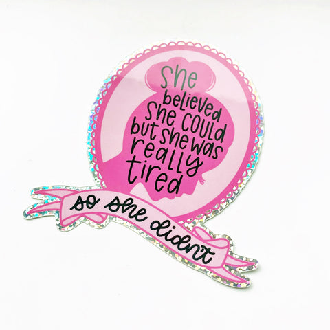 She Believed Glitter Holographic Vinyl Die Cut Sticker