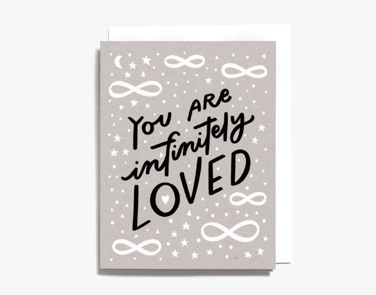 you are infinitely loved card