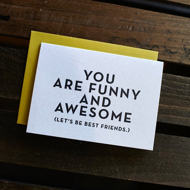 you are funny and awesome card