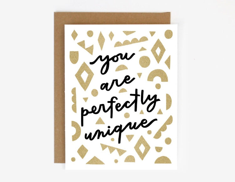 you are perfectly unique card