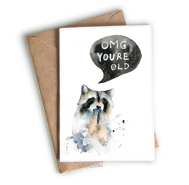 "raccoon ""omg you're old"" greeting card"