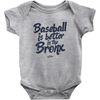 Baseball Is Better In The Bronx  - Infant Onsie