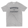 SAVAGES vs EVERYBODY