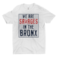 WE are SAVAGES in the BRONX