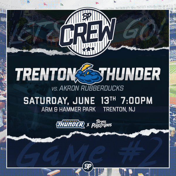 BP Crew Game #2: June 13th, Trenton Thunder Game