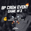 BPCrew Event Game #3: June 29th vs. Red Sox