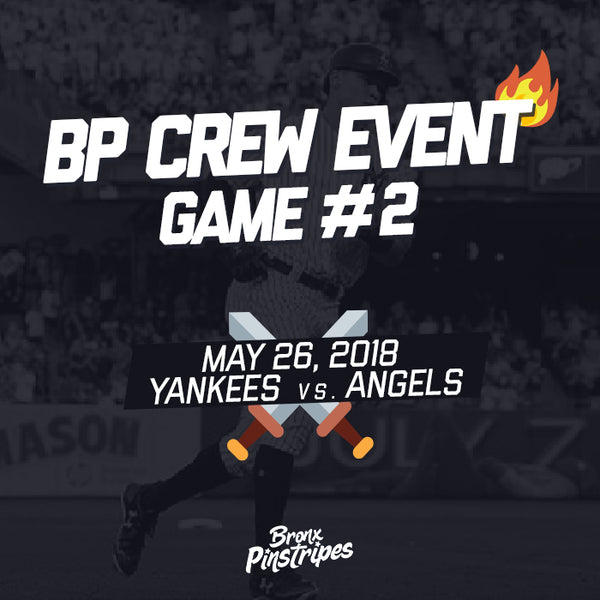 BPCrew Event Game #2: May 26th vs. Angels