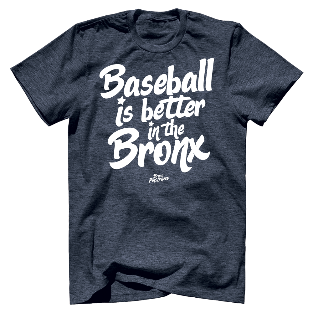 Baseball is Better in the Bronx - Bronx Pinstripes