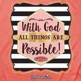 All Things Are Possible T-Shirt ™