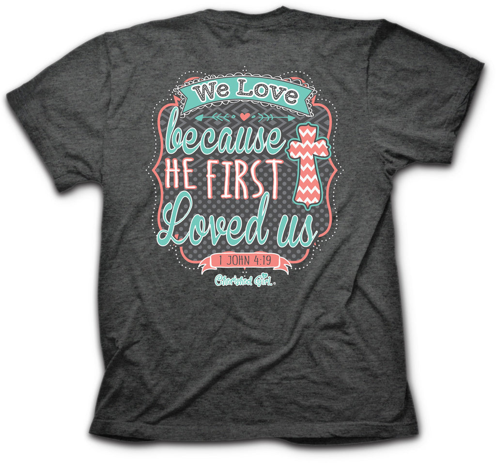 Cherished Girl We Love T-Shirt ™