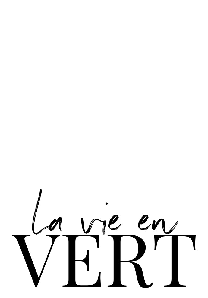 La Vie en Vert - THE PRINTABLE CONCEPT - Printable art posterDigital Download -