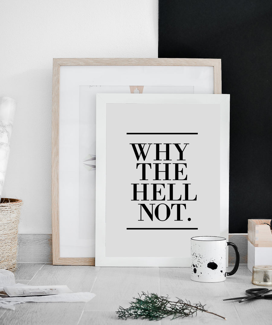 printable-poster-digital-download typography- why the hell not printable wall art word art