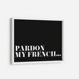 Pardon My French - THE PRINTABLE CONCEPT - Printable art posterDigital Download -