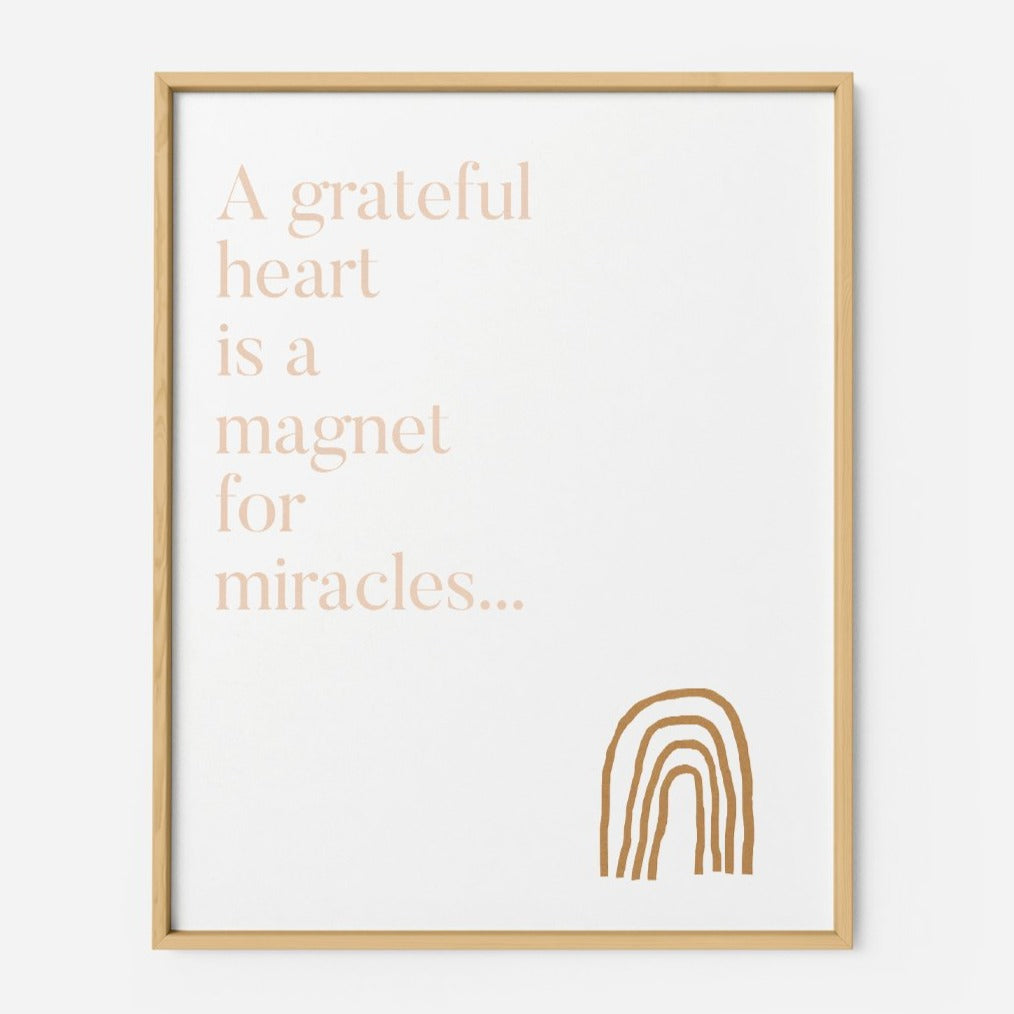 A grateful Heart is a magnet for Miracles - THE PRINTABLE CONCEPT - Printable art posterDigital Download -