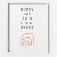 Every Day is a Fresh Start - THE PRINTABLE CONCEPT - Printable art posterDigital Download -