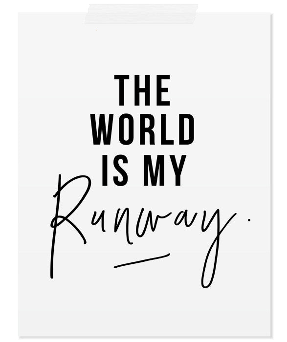 The world is my RUNWAY - THE PRINTABLE CONCEPT - Printable art posterDigital Download -