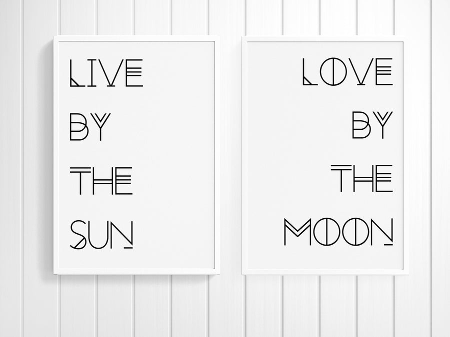 Live by the Sun Love by the Moon | Digital download Printable Posters