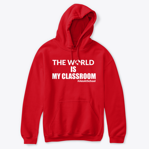 THE WORLD IS MY CLASSROOM HOODIE