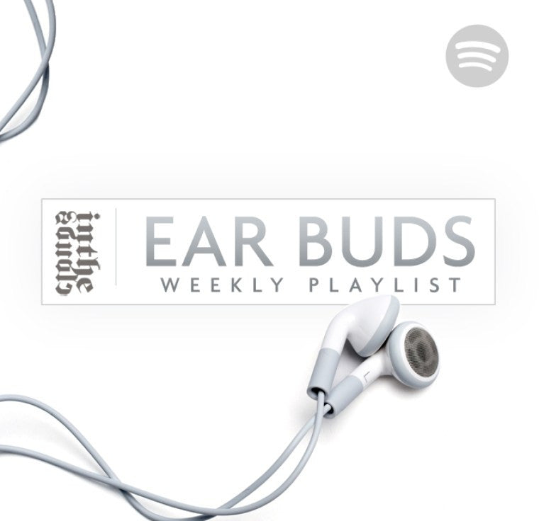 Ear Buds Weekly Playlist