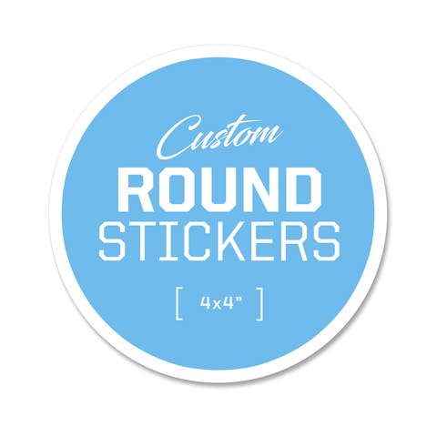 Custom Round Stickers - 4x4""