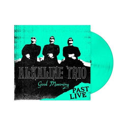 Alkaline Trio - Good Mourning: Past Live (IEX) (Teal)