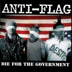 Anti-Flag - Die for the Government