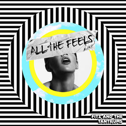 Fitz & The Tantrums - All The Feels