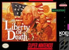 Liberty or Death    SUPER NINTENDO ENTERTAINMENT SYSTEM