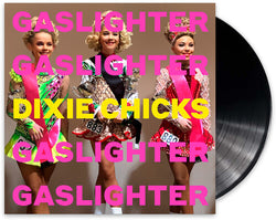 The Chicks - Gaslighter