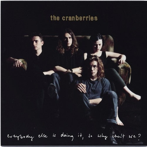 The Cranberries - Everybody Else Is Dong It So Why Can't We