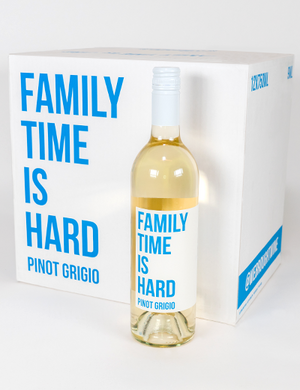 Family time is hard<br>Pinot Grigio