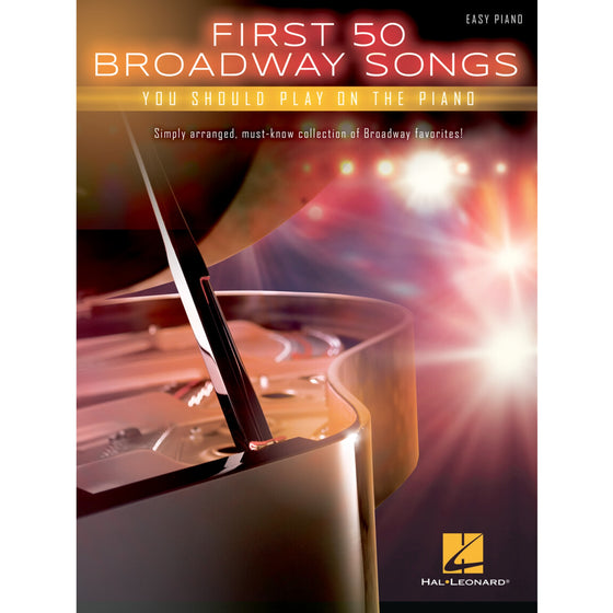 HAL LEONARD 150167 First 50 Broadway Songs You Should Play on the Piano