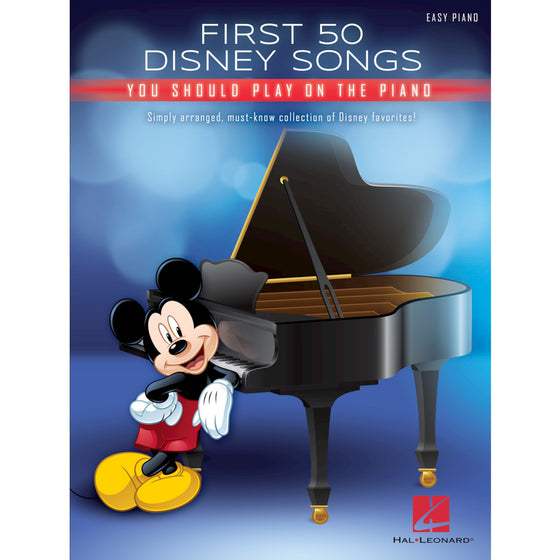 HAL LEONARD 274938 First 50 Disney Songs You Should Play on the Piano