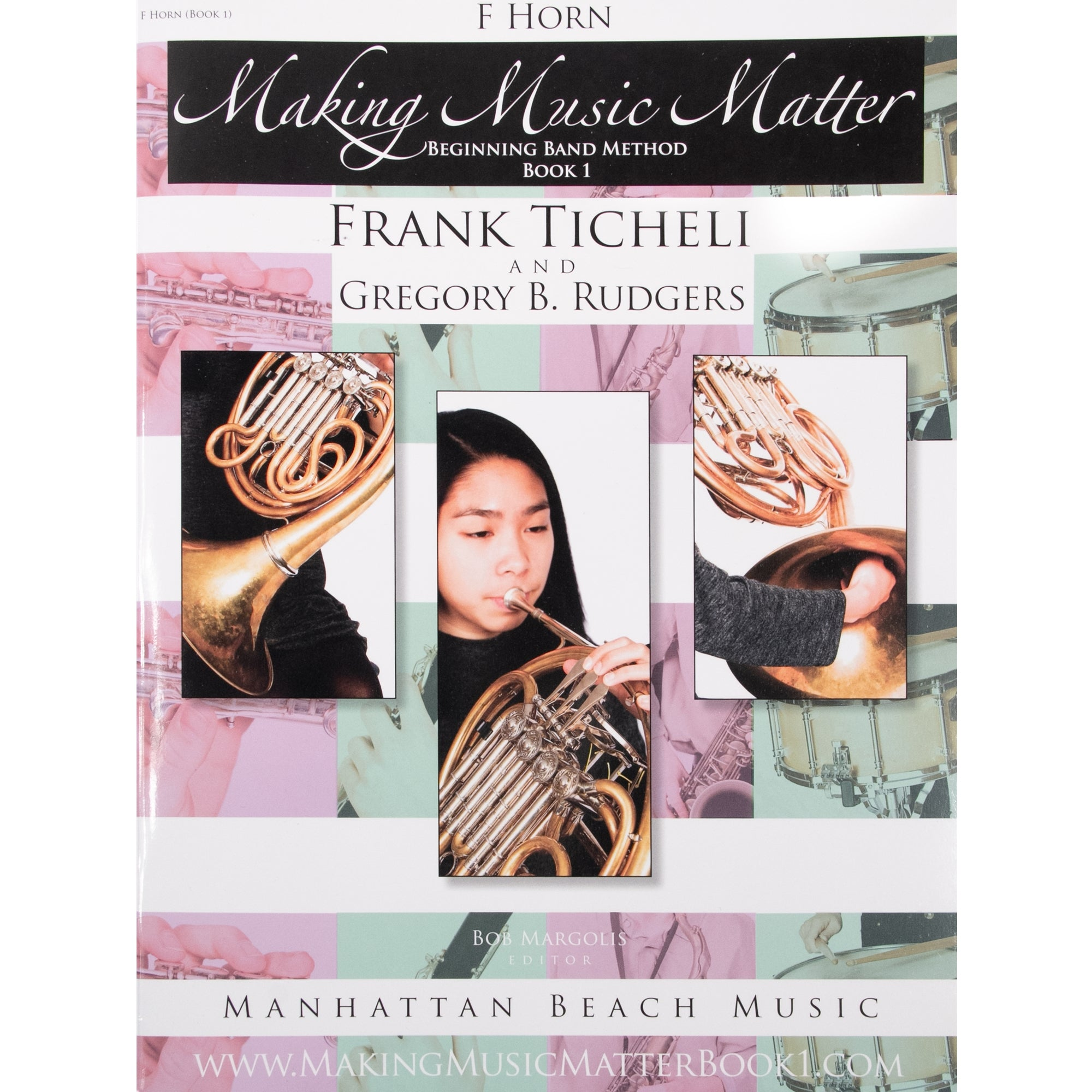 MANHATTAN BEACH 207006 Making Music Matter, F Horn (Book 1)