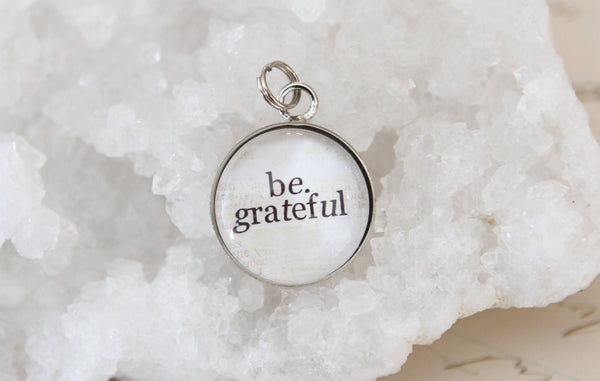 Be Grateful Bubble Charm - Jennifer Dahl Designs