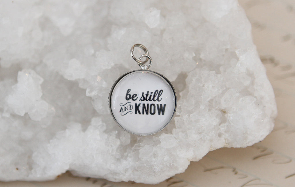 Be Still & Know Bubble Charm - Jennifer Dahl Designs