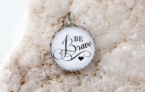 Be Brave Bubble Charm - Jennifer Dahl Designs