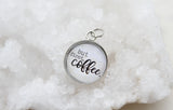 But First Coffee Bubble Charm