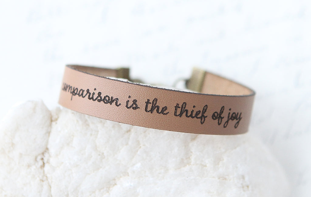 Comparison is the Thief of Joy Leather Bracelet