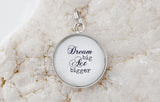 Dream Big Act Bigger Bubble Charm - Jennifer Dahl Designs
